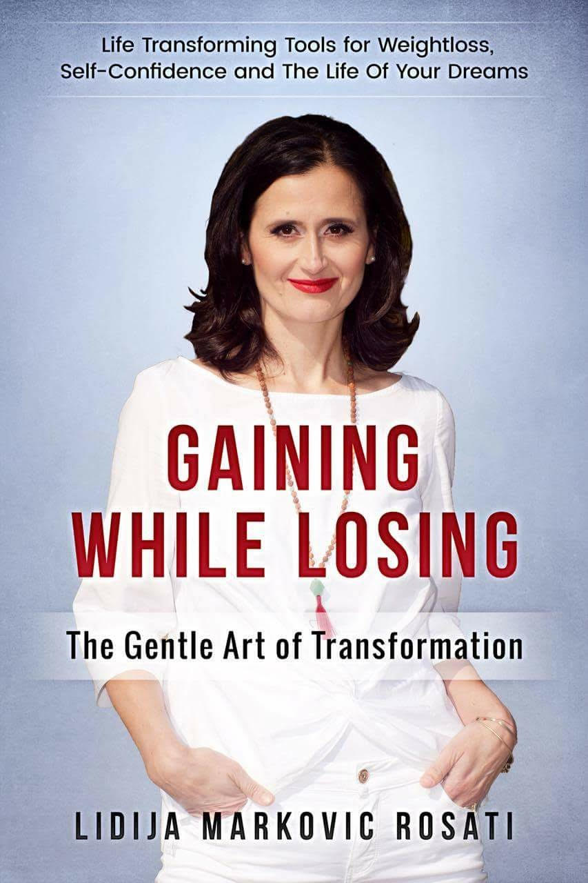 gaining while losing - the gentrle art of transformation by lidija rosati